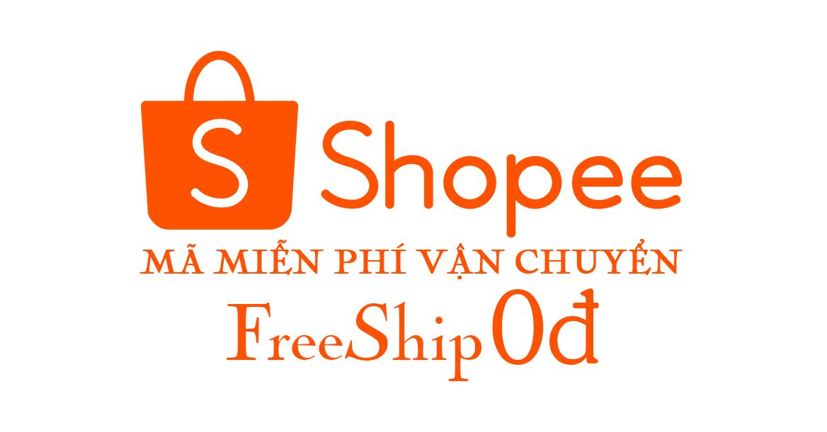 Mã miễn phí vận chuyển Shopee freeship 0đ Shopee