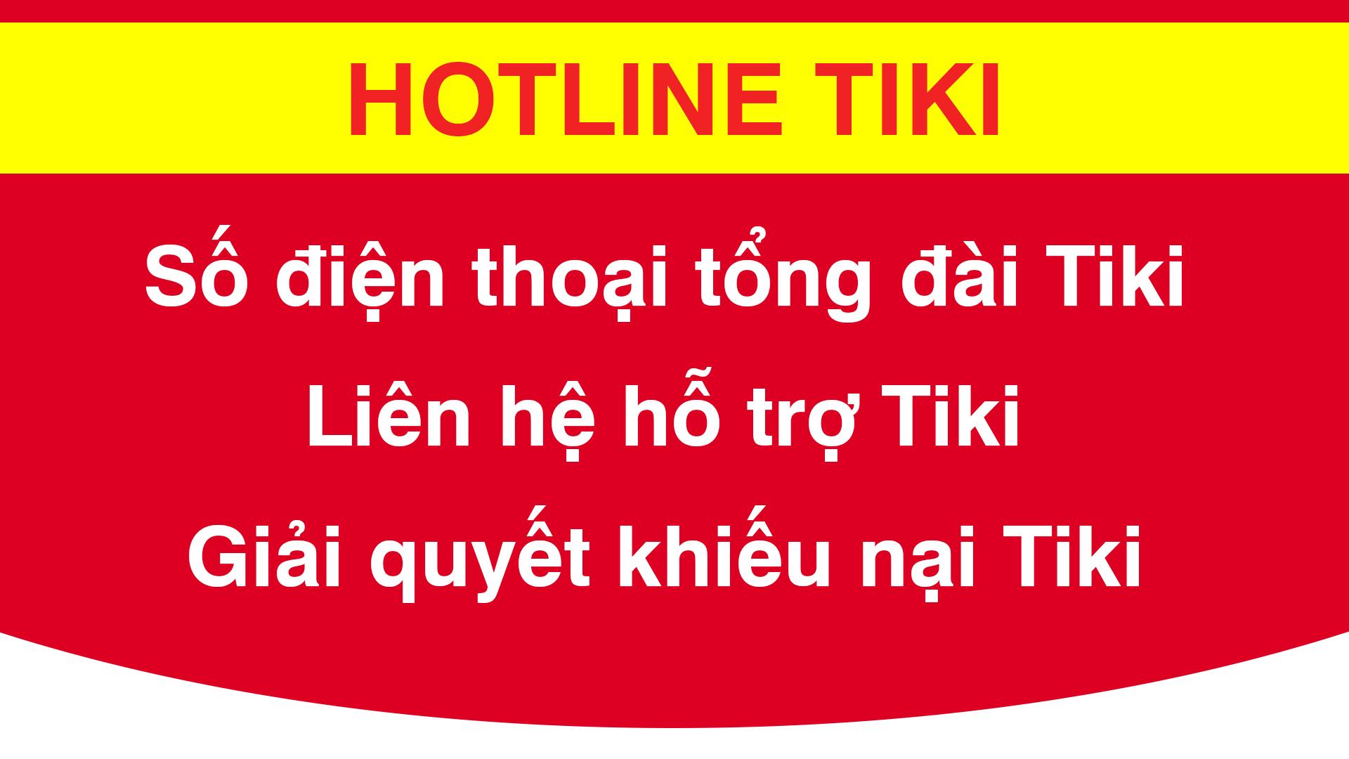Hotline tiki số điện thoại tổng đài tiki