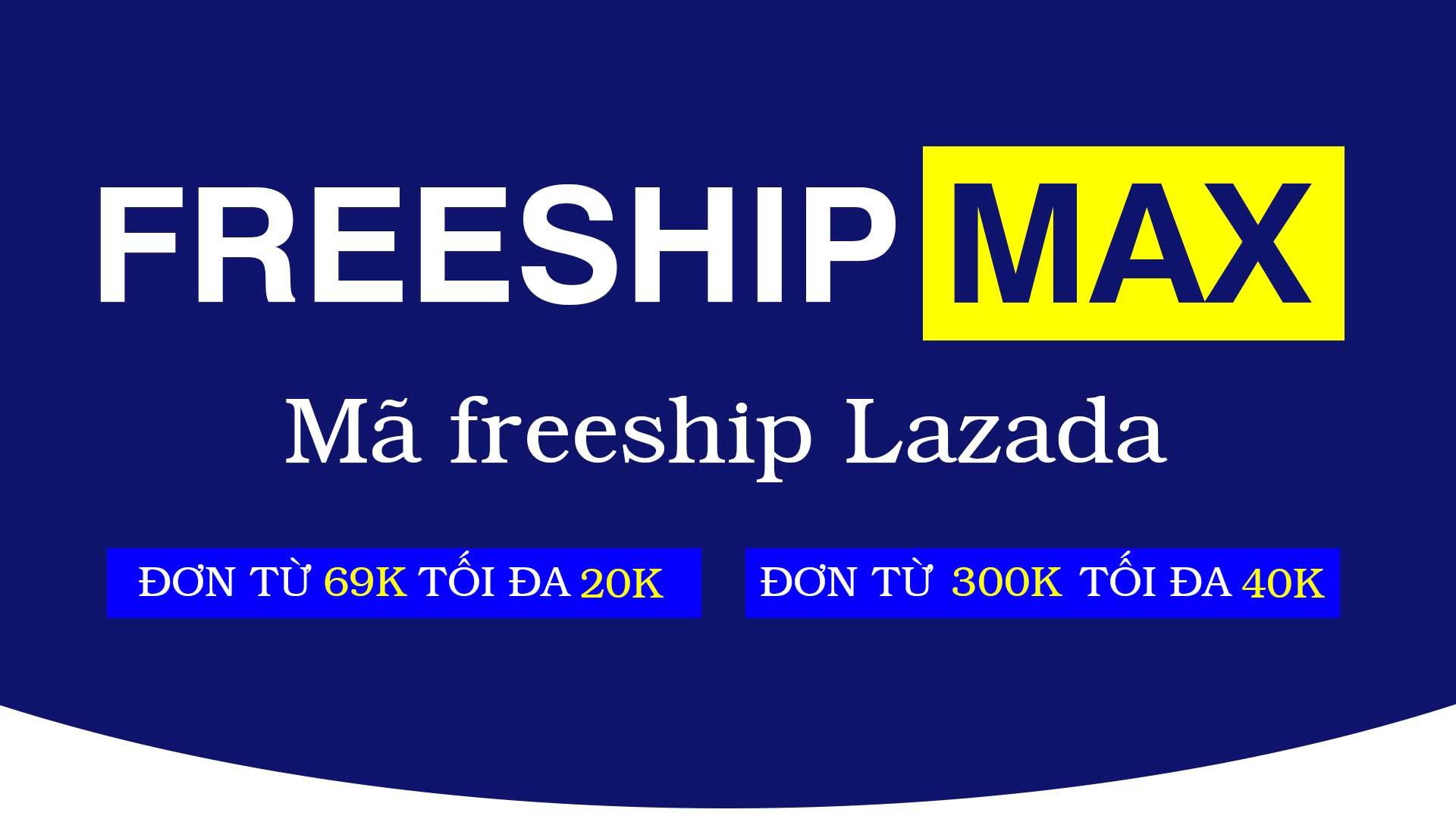 Mã Freeship Max là gì? mã giảm giá vận chuyển Lazada FreeshipMax