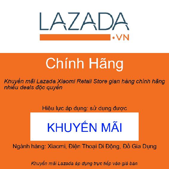 Khuyến mãi Lazada Xiaomi Retail Store gian hàng chính hãng nhiều deals độc quyền