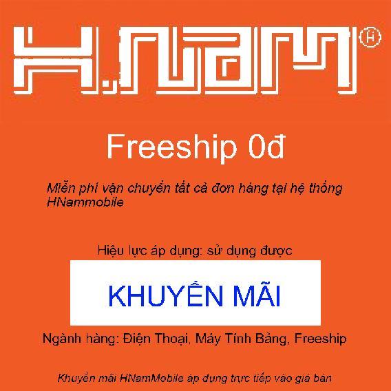 Miễn phí vận chuyển tất cả đơn hàng tại hệ thống HNammobile