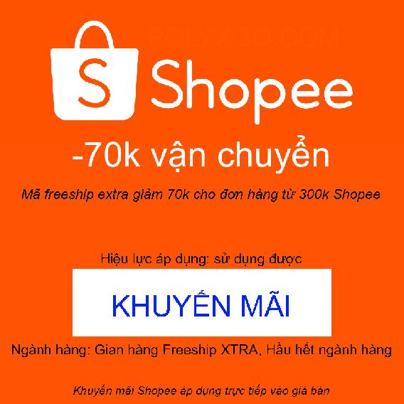 Mã freeship extra giảm 70k cho đơn hàng từ 300k Shopee